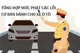 Tổng hợp những lỗi cơ bản đối với ô tô khi tham gia giao thông